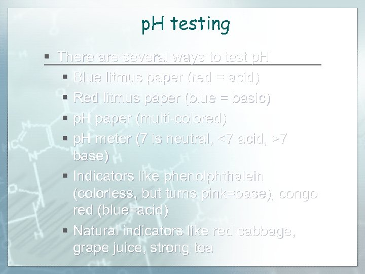 p. H testing § There are several ways to test p. H § Blue