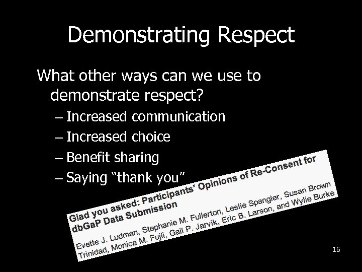 Demonstrating Respect What other ways can we use to demonstrate respect? – Increased communication