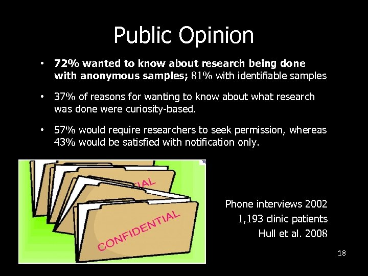 Public Opinion • 72% wanted to know about research being done with anonymous samples;