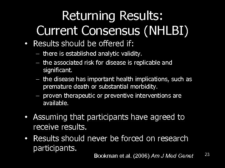 Returning Results: Current Consensus (NHLBI) • Results should be offered if: – there is