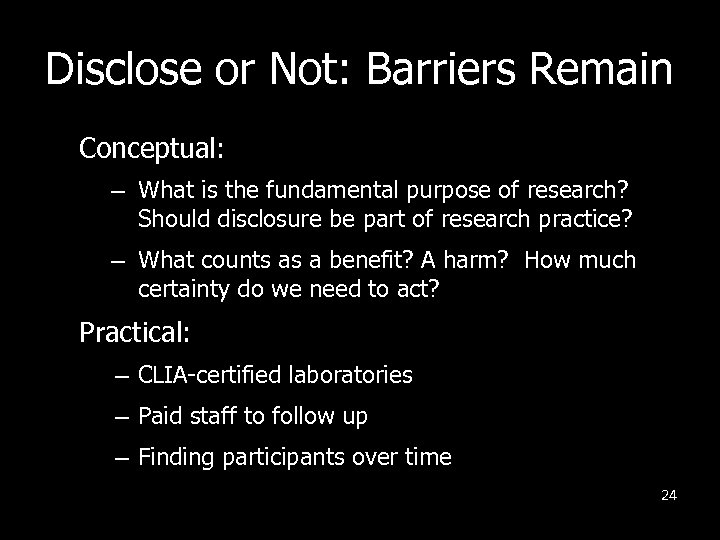 Disclose or Not: Barriers Remain Conceptual: – What is the fundamental purpose of research?