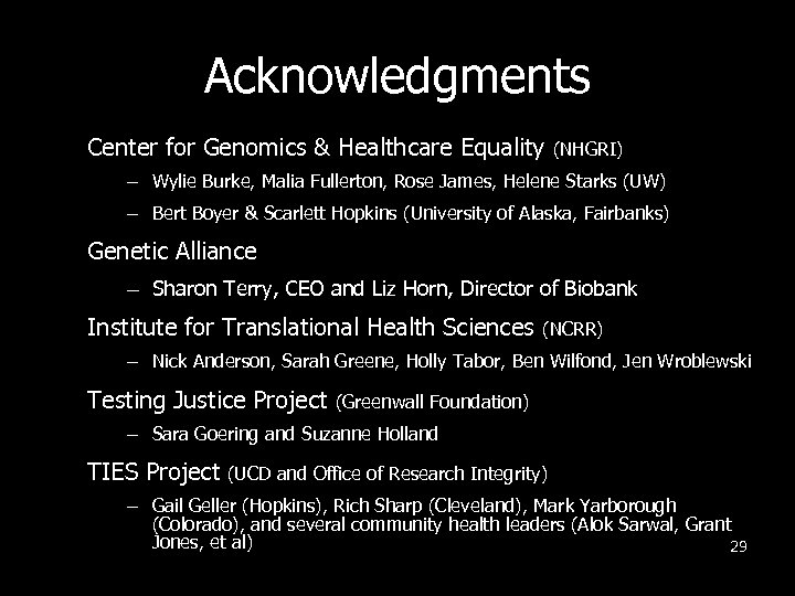 Acknowledgments Center for Genomics & Healthcare Equality (NHGRI) – Wylie Burke, Malia Fullerton, Rose