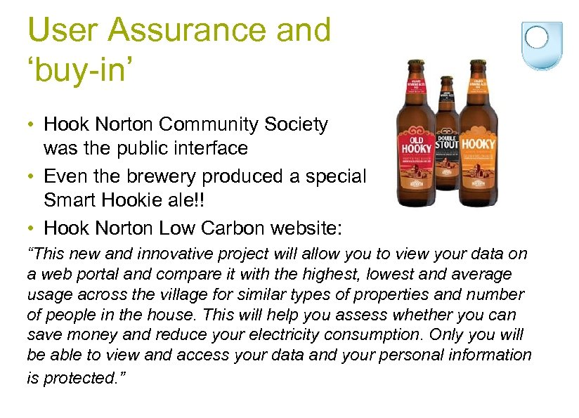 User Assurance and 'buy-in' • Hook Norton Community Society was the public interface •