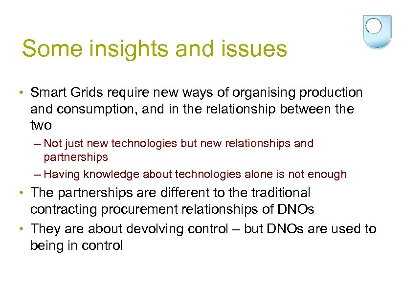 Some insights and issues • Smart Grids require new ways of organising production and