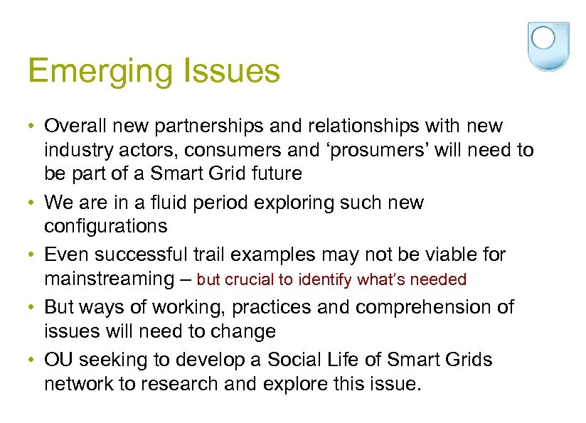 Emerging Issues • Overall new partnerships and relationships with new industry actors, consumers and