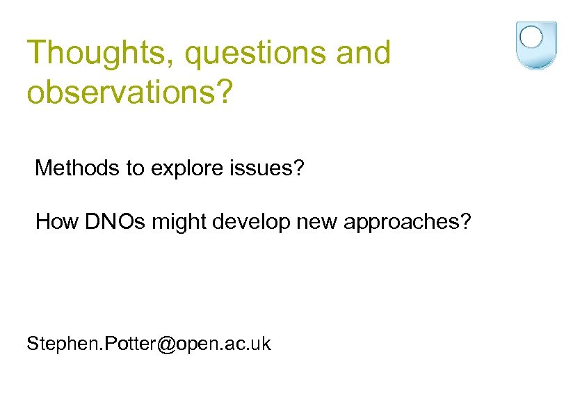 Thoughts, questions and observations? Methods to explore issues? How DNOs might develop new approaches?