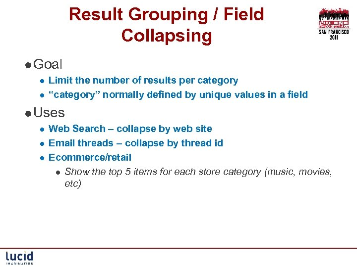 Result Grouping / Field Collapsing l Goal l l Limit the number of results
