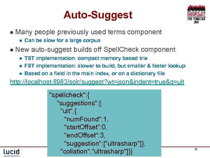 Auto-Suggest l Many l Can be slow for a large corpus l New l