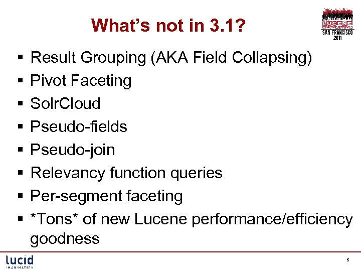What's not in 3. 1? § § § § Result Grouping (AKA Field Collapsing)