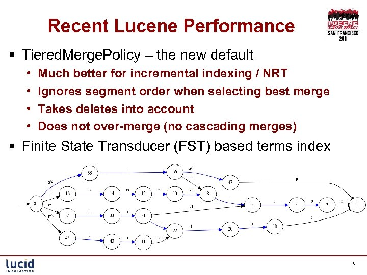 Recent Lucene Performance § Tiered. Merge. Policy – the new default • • Much
