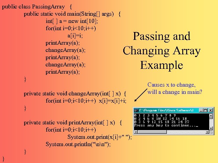 public class Passing. Array { public static void main(String[] args) { int[ ] a