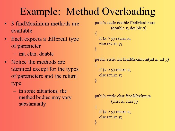 Example: Method Overloading • 3 find. Maximum methods are available • Each expects a
