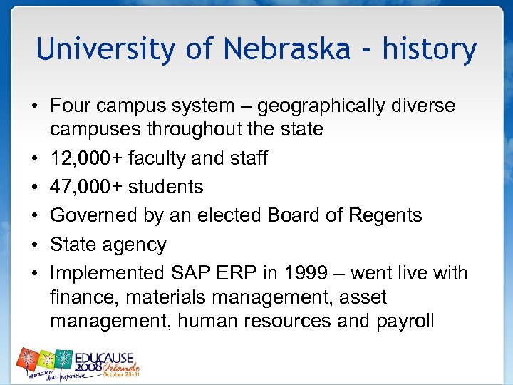 University of Nebraska - history • Four campus system – geographically diverse campuses throughout
