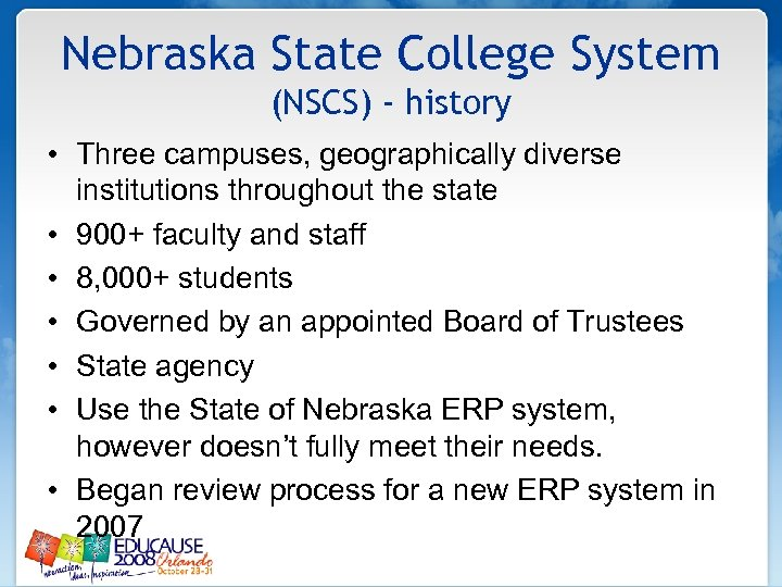 Nebraska State College System (NSCS) - history • Three campuses, geographically diverse institutions throughout