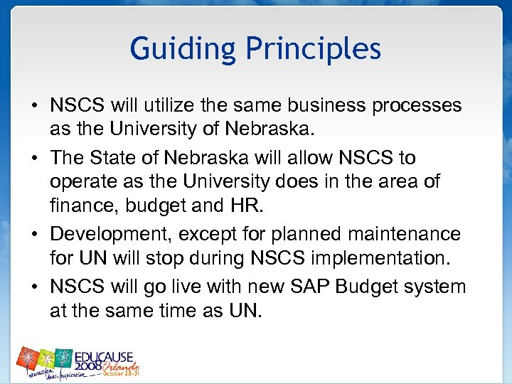 Guiding Principles • NSCS will utilize the same business processes as the University of
