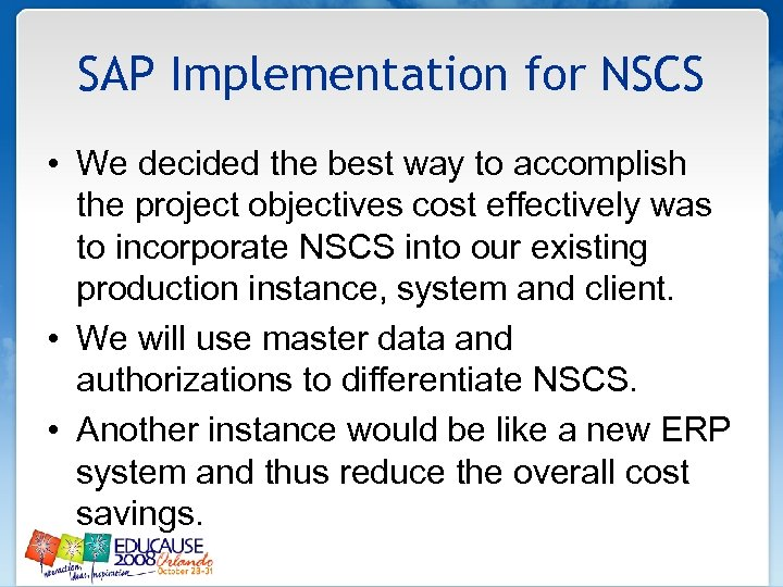 SAP Implementation for NSCS • We decided the best way to accomplish the project