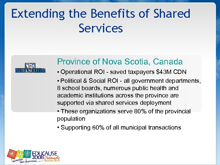 Extending the Benefits of Shared Services Province of Nova Scotia, Canada • Operational ROI