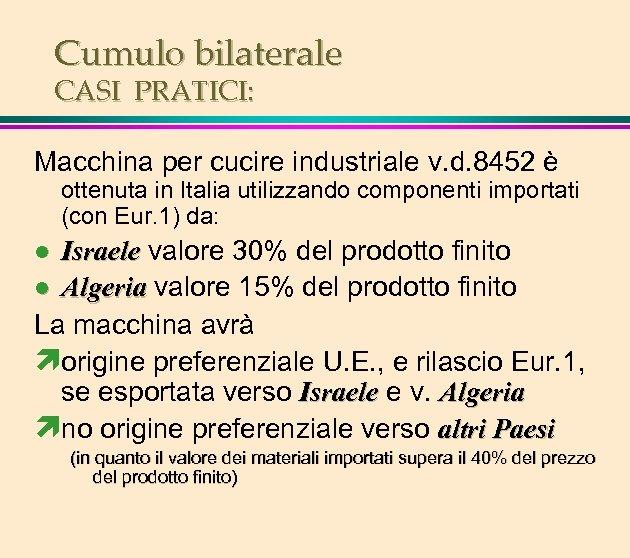 Cumulo bilaterale CASI PRATICI: Macchina per cucire industriale v. d. 8452 è ottenuta in