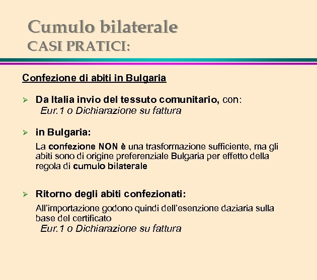 Cumulo bilaterale CASI PRATICI: Confezione di abiti in Bulgaria Ø Da Italia invio del