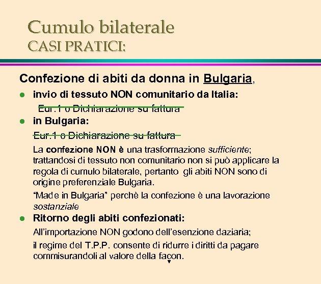 Cumulo bilaterale CASI PRATICI: Confezione di abiti da donna in Bulgaria, l l invio