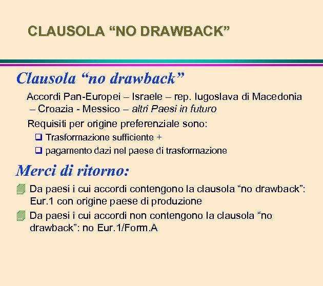 "CLAUSOLA ""NO DRAWBACK"" Clausola ""no drawback"" Accordi Pan-Europei – Israele – rep. Iugoslava di"