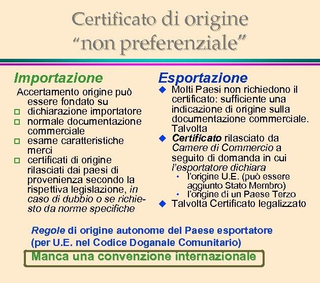"""Certificato di origine """"non preferenziale"""" Importazione Accertamento origine può essere fondato su p dichiarazione"""
