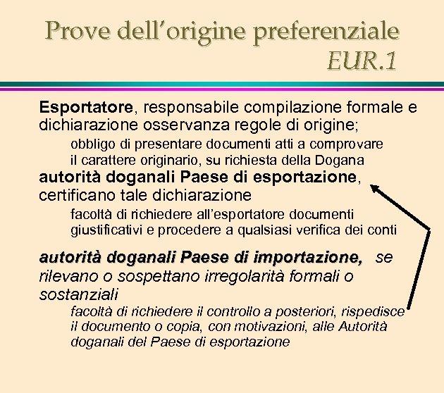 Prove dell'origine preferenziale EUR. 1 Esportatore, responsabile compilazione formale e dichiarazione osservanza regole di