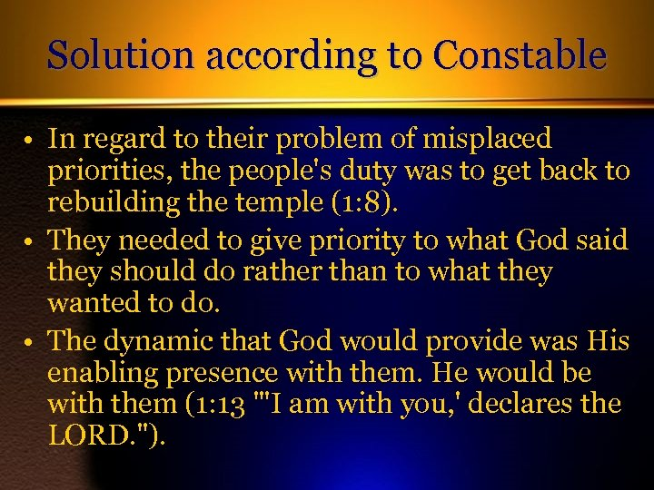 Solution according to Constable • In regard to their problem of misplaced priorities, the