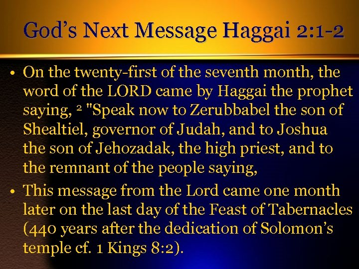 God's Next Message Haggai 2: 1 -2 • On the twenty-first of the seventh