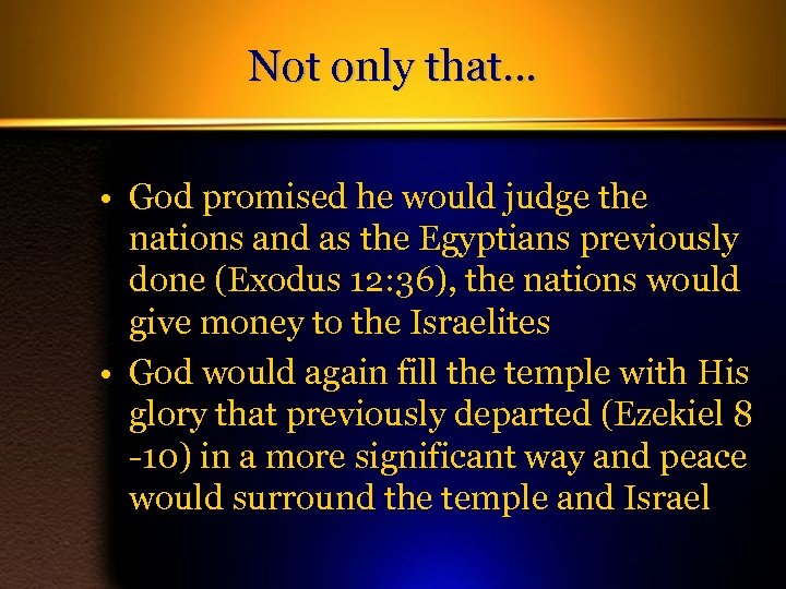 Not only that… • God promised he would judge the nations and as the