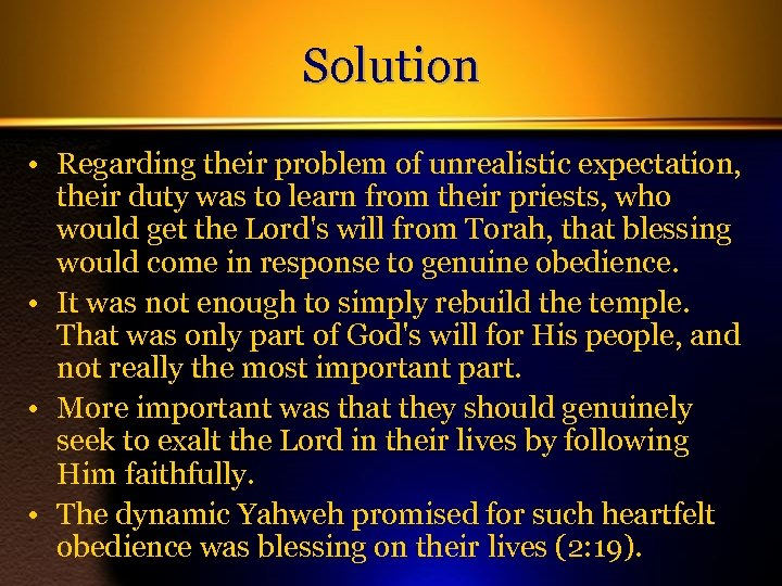 Solution • Regarding their problem of unrealistic expectation, their duty was to learn from
