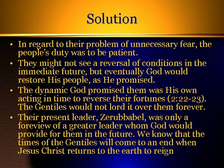 Solution • In regard to their problem of unnecessary fear, the people's duty was