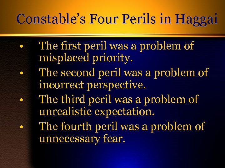 Constable's Four Perils in Haggai • • The first peril was a problem of