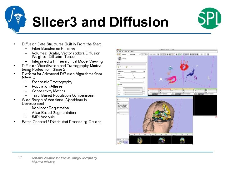 Slicer 3 and Diffusion • • • Diffusion Data Structures Built in From the