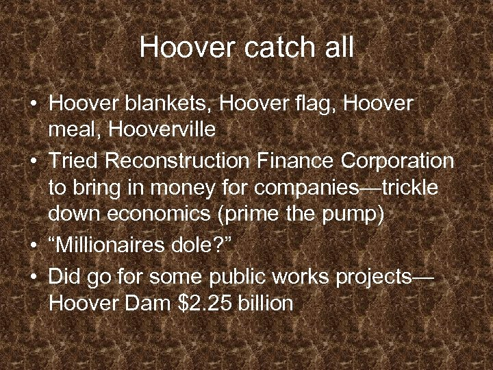 Hoover catch all • Hoover blankets, Hoover flag, Hoover meal, Hooverville • Tried Reconstruction