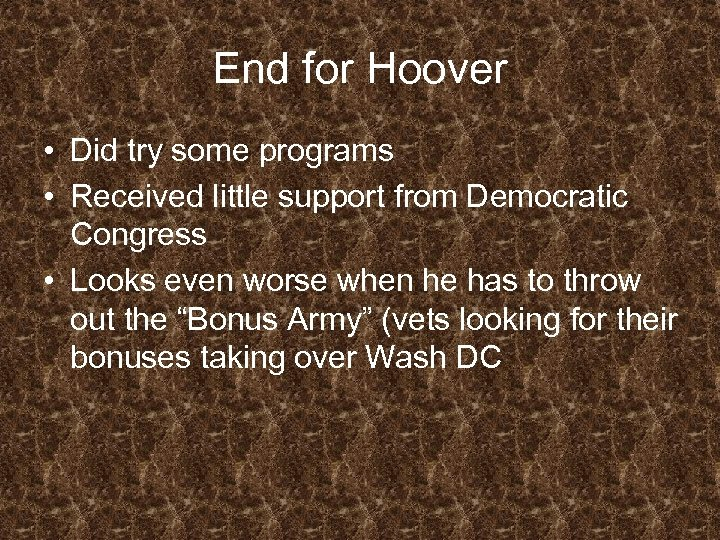 End for Hoover • Did try some programs • Received little support from Democratic