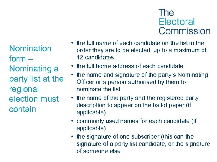 Nomination form – Nominating a party list at the regional election must contain •