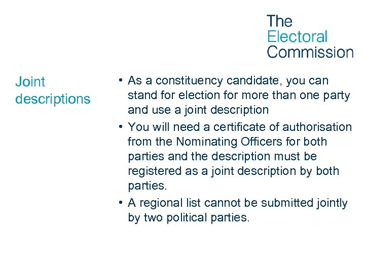 Joint descriptions • As a constituency candidate, you can stand for election for more