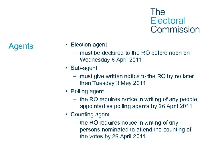 Agents • Election agent – must be declared to the RO before noon on