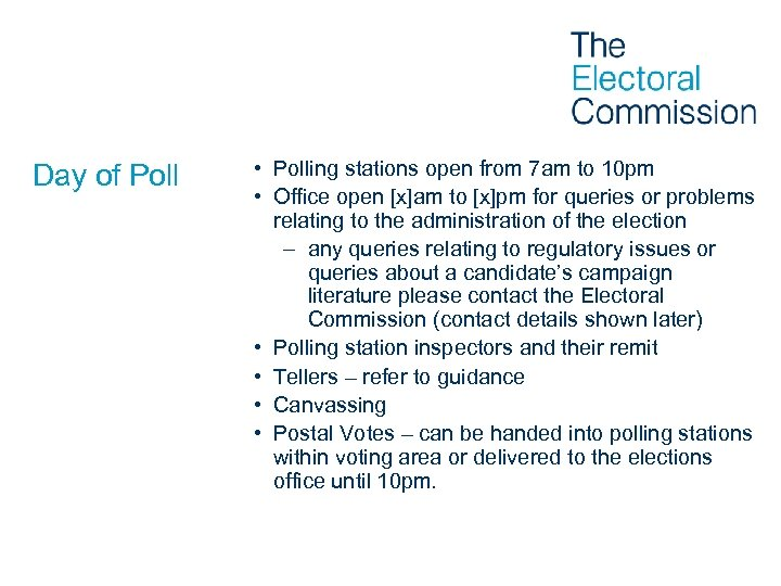 Day of Poll • Polling stations open from 7 am to 10 pm •