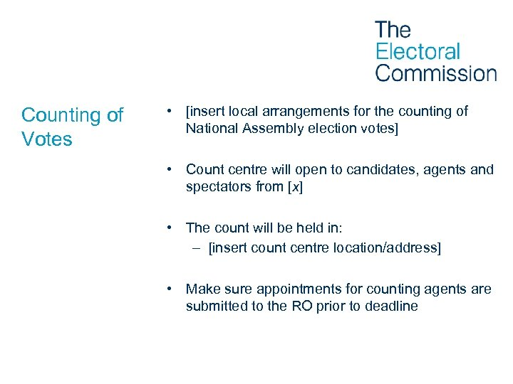Counting of Votes • [insert local arrangements for the counting of National Assembly election