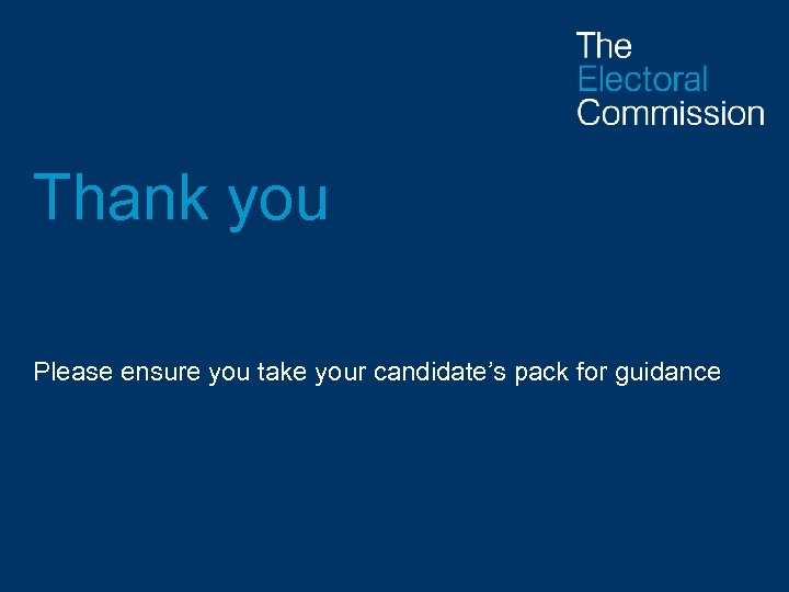 Thank you Please ensure you take your candidate's pack for guidance