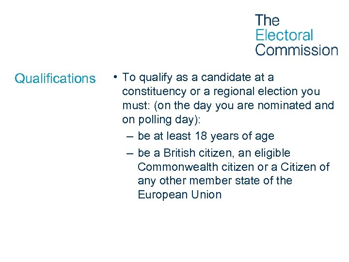 Qualifications • To qualify as a candidate at a constituency or a regional election