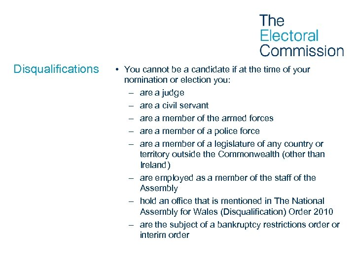Disqualifications • You cannot be a candidate if at the time of your nomination