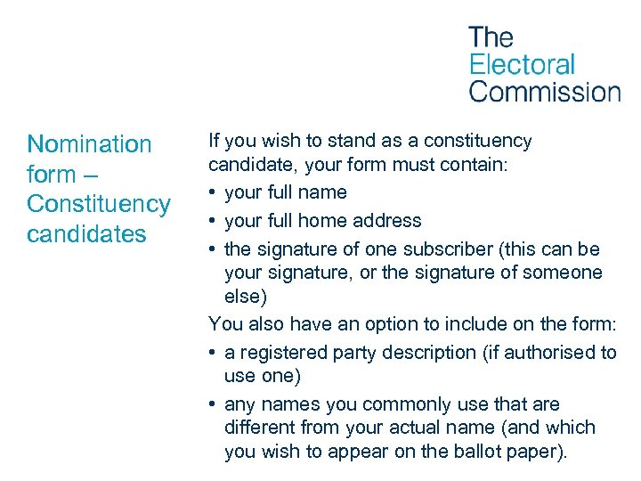 Nomination form – Constituency candidates If you wish to stand as a constituency candidate,