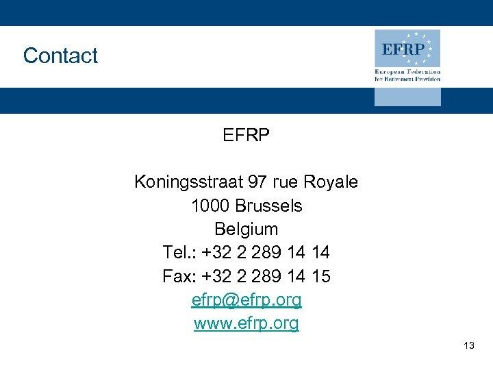Contact EFRP Koningsstraat 97 rue Royale 1000 Brussels Belgium Tel. : +32 2 289