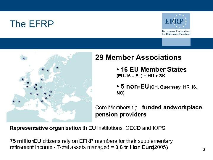 The EFRP 29 Member Associations • 16 EU Member States (EU-15 – EL) +