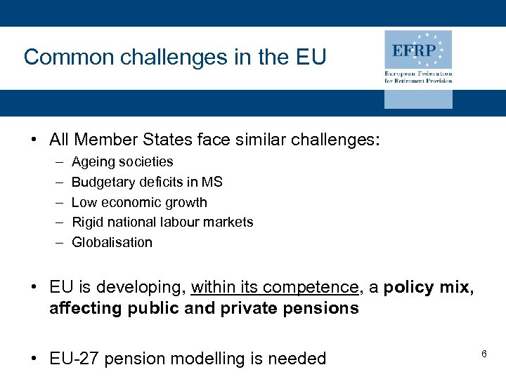 Common challenges in the EU • All Member States face similar challenges: – –
