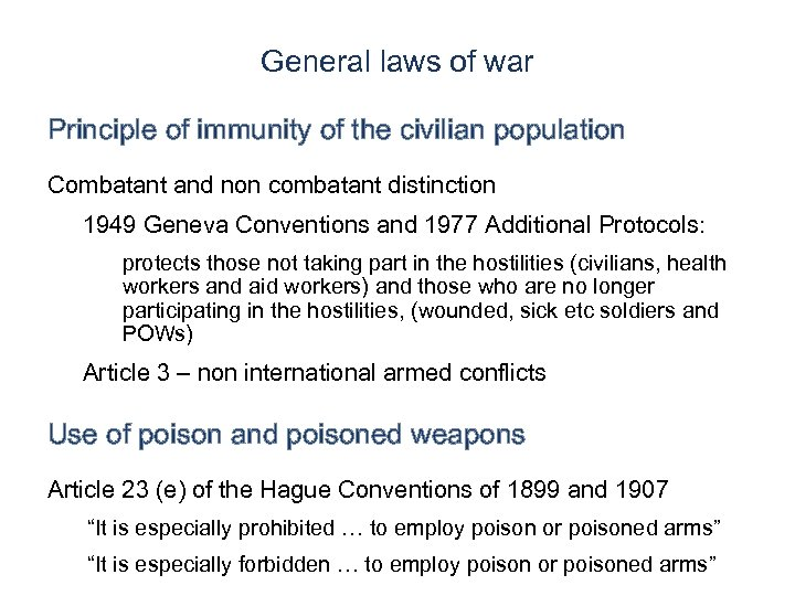 General laws of war Principle of immunity of the civilian population Combatant and non