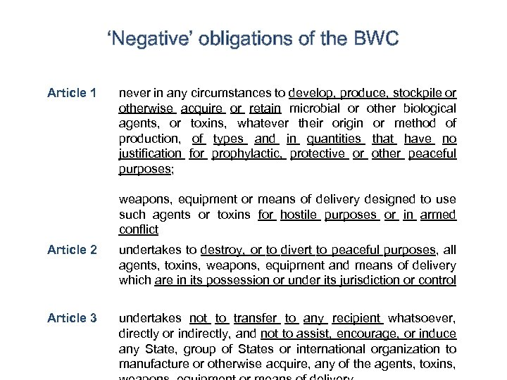 'Negative' obligations of the BWC Article 1 never in any circumstances to develop, produce,